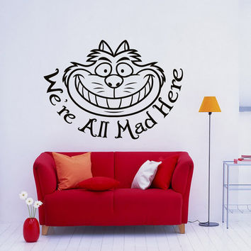 Cheshire Cat Smile Wall Decal Quote We Are All Mad Here Alice In Wonderland Vinyl Sticker Kids Nursery Bedroom Dorm Wall Art Home Decor 0097