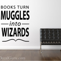 Muggles Into Wizards | Wall Decals | The Decal Guru