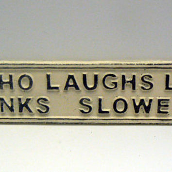 He Who Laughs Last Thinks Slowest Sign Cast Iron Plaque Creamy Off White Wall Shabby Style Chic Humorous Funny Novelty Signage Gift Idea