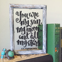 You Are My Sun, My Moon, and All My Stars - E. E. Cummings Hand Lettered Quote, Hand Painted Vintage Glass Frame