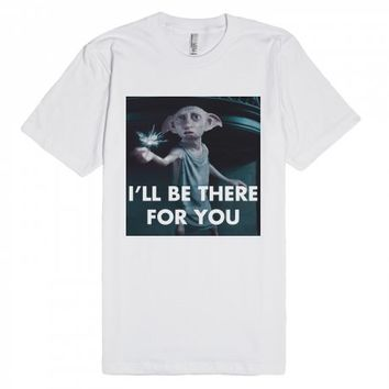 I'll Be There For You Dobby