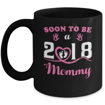 Soon To Be A Mommy Since 2018 New Baby Mug