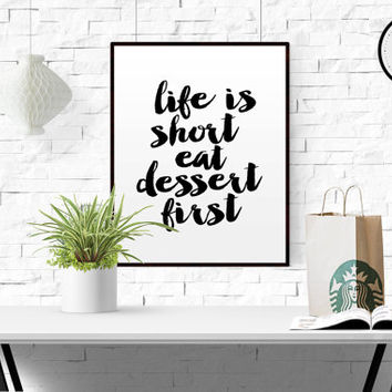 Kitchen Decor Typography Printable art Life is short Eat dessert first Minimalist poster Wall decor INSTANT DOWNLOAD Printable women gift