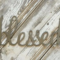 "Rusted or Silver Galvanized ""Blessed"" Metal Script Sign"