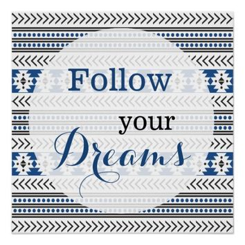 Aztec Pattern Follow Your Dreams Quote Perfect Poster
