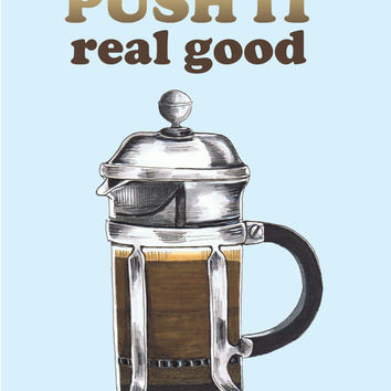 """Blue """"Push It Real Good"""" French Press coffee art print, coffee watercolor illustration, retro kitchen art, 8x10 hip hop, cafe, good morning!"""