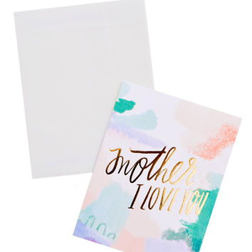 Mother I Love You Card