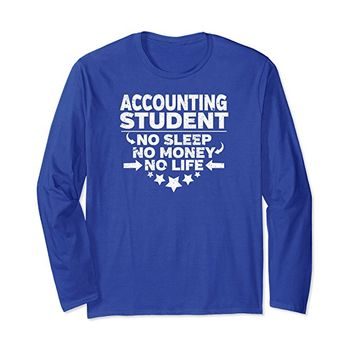 Accounting Student Long Sleeve Shirt - Great For Undergrads