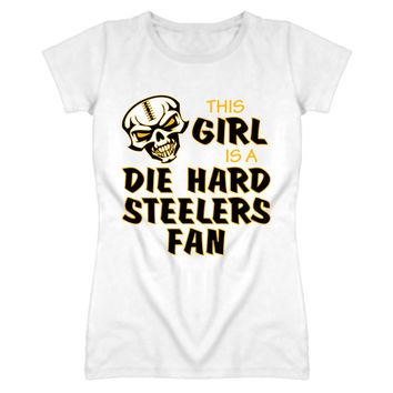 Lady's This Girl is a Die Hard Steelers Fan T-Shirt