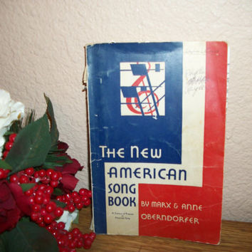 The New American Song Book a Century of Progress by Marx and Anne Oberndorfer  Antique 1933 Edition Patriotic Religious Historic Keepsake