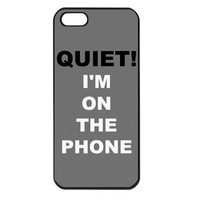 Quiet!!! I'm On The Phone iPhone Case Cover 5s, 5C, 4/4S Grey, Pink, Teal, Yellow, White
