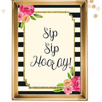 INSTANT DOWNLOAD Sip Sip Hooray sign / drink sign / champagne sign / drink table sign / bar sign / bubbly bar sign /bachelorette sign