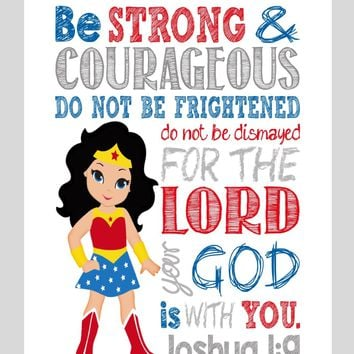 Wonder Woman Christian Superhero Nursery Decor Wall Art Print - Be Strong & Courageous Joshua 1:9 Bible Verse - Multiple Sizes