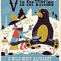 V Is for Vittles: A Wild West Alphabet (Babylit) Board book – March 1, 2001