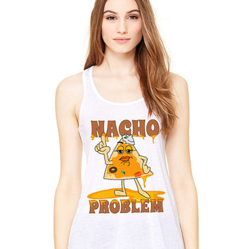 White Tank Top - Nacho Problem - Ladies Womens Racerback Beach Summer Outfit Spring Food Pun Funny