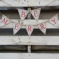 Be Merry Burlap Banner with Glitter, Christmas Banner, Holiday Decor, Rustic Winter Decor, Holiday Photo Prop