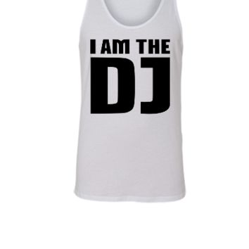 I am the DJ - Unisex Tank