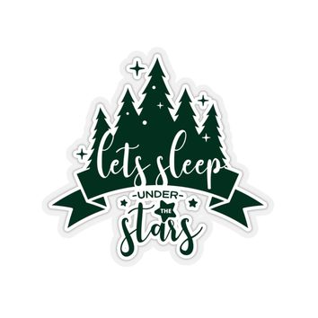 Let's Sleep Under The Stars Camping Sticker, Camping Gift, Forest Sticker