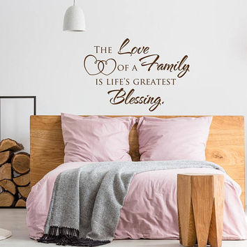 Wall Decal Quote The Love Of A Family Is Life's Greatest Blessing, Family Wall Decal Quotes, Family Wall Decal Sign Living Room Decor K126