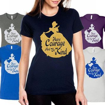 Have Courage and Be Kind T-Shirt - Princess T-Shirt - Women's Princess T-Shirt - Glitter Princess T-Shirt - Cute Women's T-Shirt