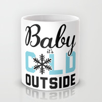 Baby, it's Cold Outside Mug by LookHUMAN