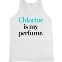 Chlorine Is My Perfume-Unisex White Tank