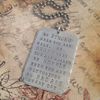 Personalized necklace, jewelry, hand stamped necklace, necklace, be strong, motivation, inspiration, bad ass