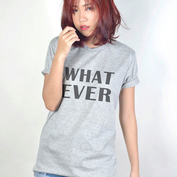 Whatever Shirt Tumblr Tshirt Funny T Shirts Women T-Shirts