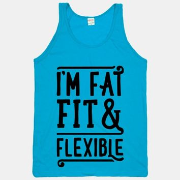 Fat Fit and Flexible