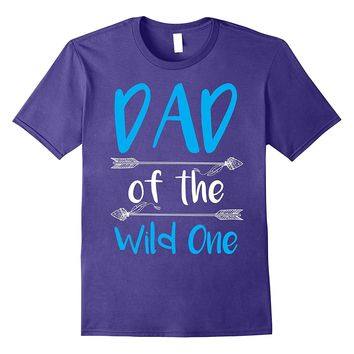 Dad Of The Wild One Funny 1st Birthday Matching Shirt