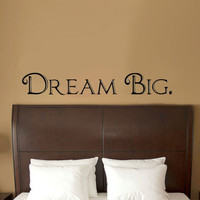 Dream Big Words above Bed Vinyl Wall Decal Sticker Art