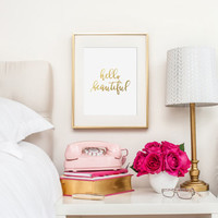 Hello Beautiful Gold Foil Print - gold foil print - apartment gold foil print - beautiful quote - hello beautiful quote - gold wall decor