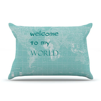 "Catherine Holcombe ""Welcome to my World Quote"" Pillow Sham"