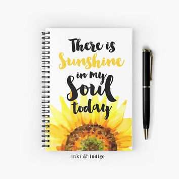 There Is Sunshine In My Soul Today - Spiral Notebook With Lined Paper, A5 Writing Journal, Diary, Sunflower Notebook