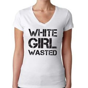Women's V Tee Shirt White Girl Wasted Shirt Cool Gift Shirt Size S M L XL