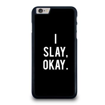 I SLAY OK BEYONCE iPhone 6 / 6S Plus Case Cover