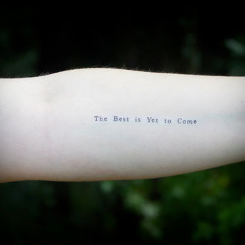 Temporary Tattoo - The Best is Yet to Come - Quote Tattoo - Quote Temporary Tattoo - Shakespeare quote