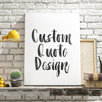 Custom Print Hand Painted Typography Poster Custom Design Personalized Quote Printable Art Poster Print Custom Home Decor Hand Drawn Decor