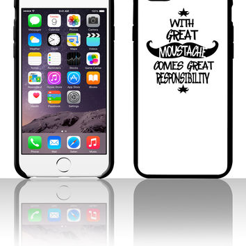 With Great Moustache Comes Great Responsibility 5 5s 6 6plus phone cases