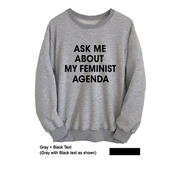 Ask me about my feminist agenda Sweatshirt Women Fashion Sassy Shirt Cute Sweaters Graphic Crewneck Sweatshirt Instagram Teen Girl Clothes