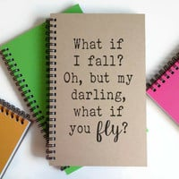 Writing journal, spiral notebook, cute diary, sketchbook - What if I fall? Oh my darling what if you fly? Motivational quote, inspirational