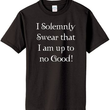 I Solemnly Swear that I am up to No Good! on Adult & Youth Cotton T-Shirt (in 26 colors)