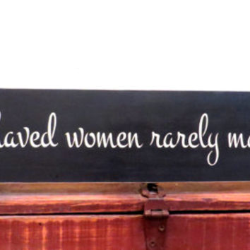 Well behaved women rarely make history - wall hanging - rustic sign - home decor - sign saying