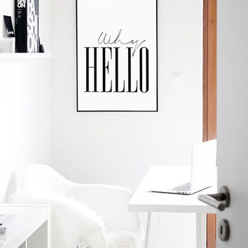 WHY HELLO Poster Scandinavian Print Fashion Quote Wall Art 70x100, 50x100, A4, 24x36""