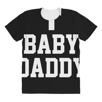 baby daddy funny new All Over Women's T-shirt