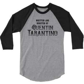 Written and Directed by Quentin Tarantino 3/4 Sleeve Shirt