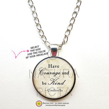 Have courage and be kind Cinderella quote necklace-Cinderella necklace-Cinderella Jewelry-Cinderella pendant-NATURA PICTA NPNK33