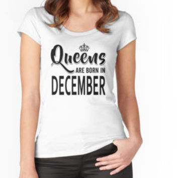 'Queens Are Born In December' T-Shirt by teesblack91