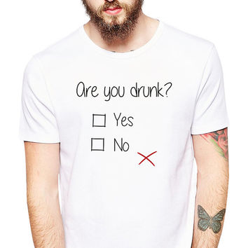 Are You Drunk - Funny Drinking T Shirt - Alcoholic - Drunk Shirt - College Humor - Beer Tshirt - Bar Shirt - Alcohol Tee - Beer Shirt