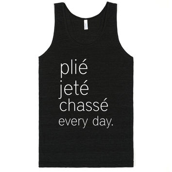 Plie Jete Chasse Every Day Ballet Tank Top